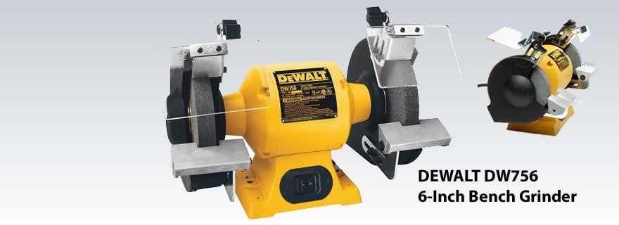 Dewalt Dw756 6 Inch Bench Grinder Review