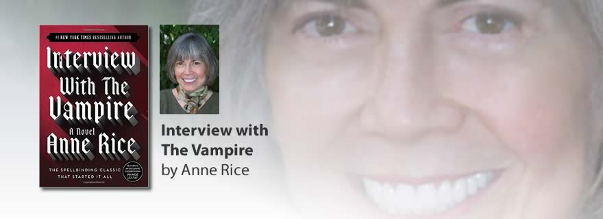 Interview with The Vampire Book, Anne Rice